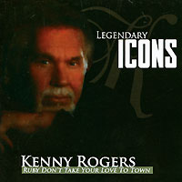 Kenny Rogers Ruby Don't Take Your Love To Town Серия: Legendary Icons инфо 1805g.