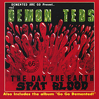 "Demented Are Go The Day The Earth Spat Blood / Go Go Demented! Формат: Audio CD (Jewel Case) Дистрибьюторы: Cherry Red Records, Концерн ""Группа Союз"" Европейский Союз Лицензионные инфо 5408g."